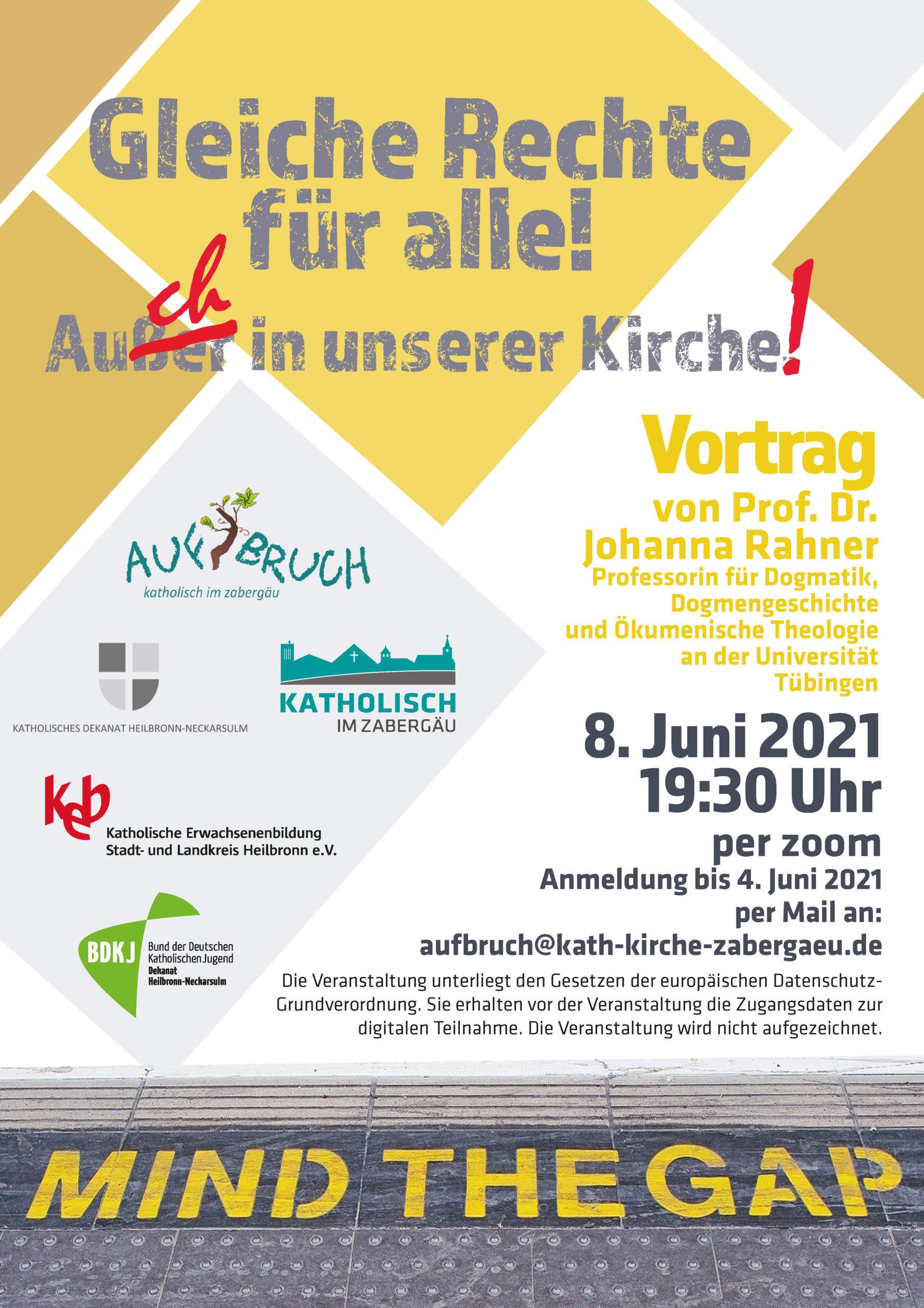 Vortrag von Prof. Dr. Johanna Rahner, Professorin für Dogmatik, Dogmengeschichte und Ökumenische Theologie an der Universität Tübingen, am 8. Juni 2021 um 19:30Uhr per Zoom. Eine Anmeldung ist bis zum 04. Juni 2021 ist per Mail an aufbruch@kath-kirche-zabergaeu.de erforderlich.